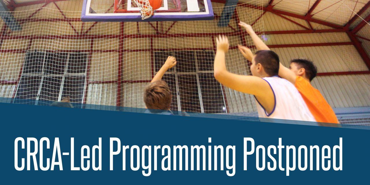 CRCA-Led Programming Postponed